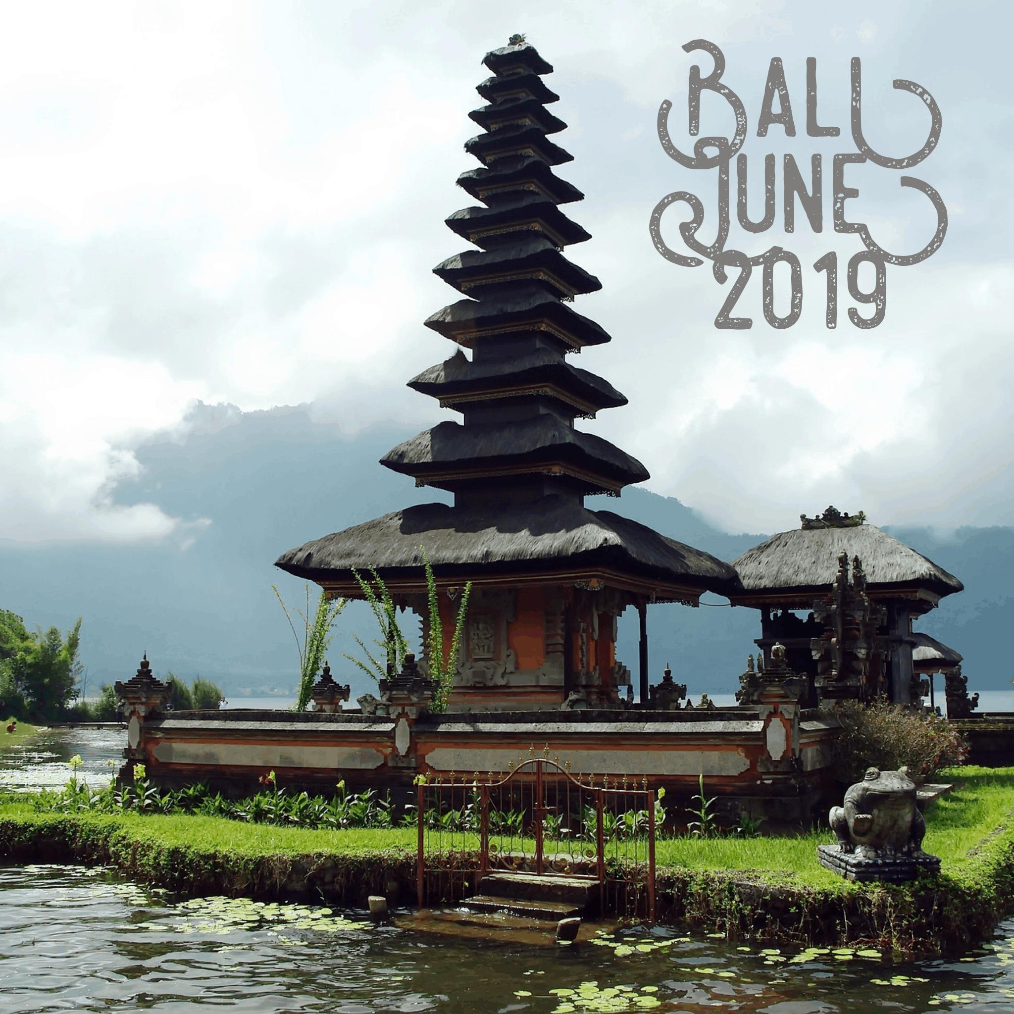 BALI – ISLAND OF THE GODS  JUNE 2019